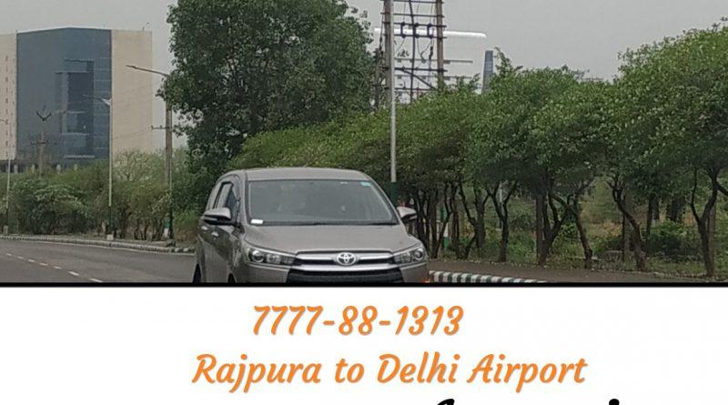 One way taxi Rajpura to Delhi Airport 7777-88-1313