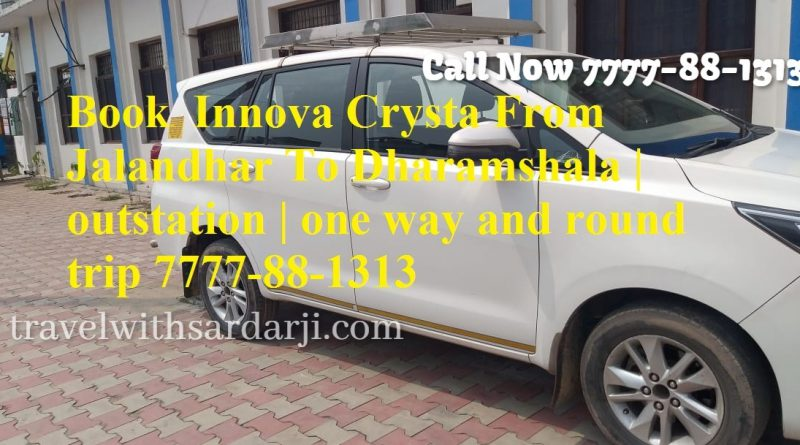 Book Innova Crysta From Jalandhar To Dharamshala | outstation | one way and round trip 7777-88-1313