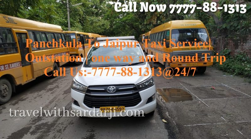 Panchkula To Jaipur Taxi Service| Outstation | one way and Round Trip 7777-88-1313