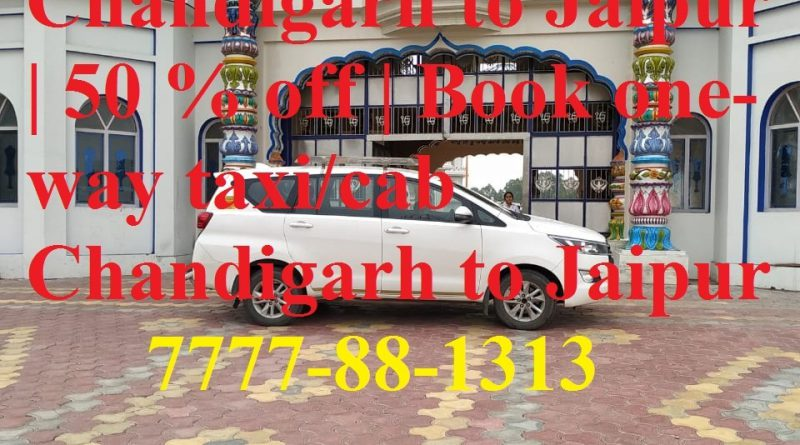 Hire Innova Crysta Chandigarh to Jaipur | 50 % off | Book one-way taxi/cab Chandigarh to Jaipur 7777-88-1313