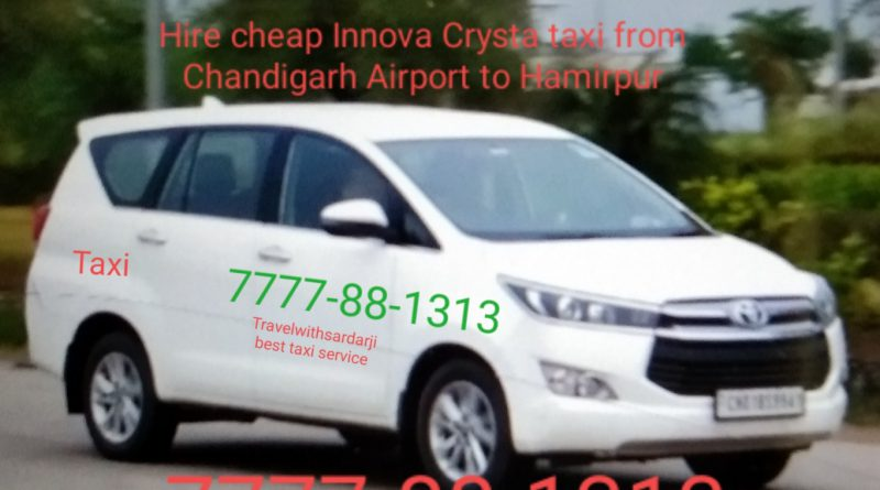 Hire taxi Chandigarh Airport to Hamirpur |Book one way taxi/cab Chandigarh Airport to Hamirpur | Call now 7777881313