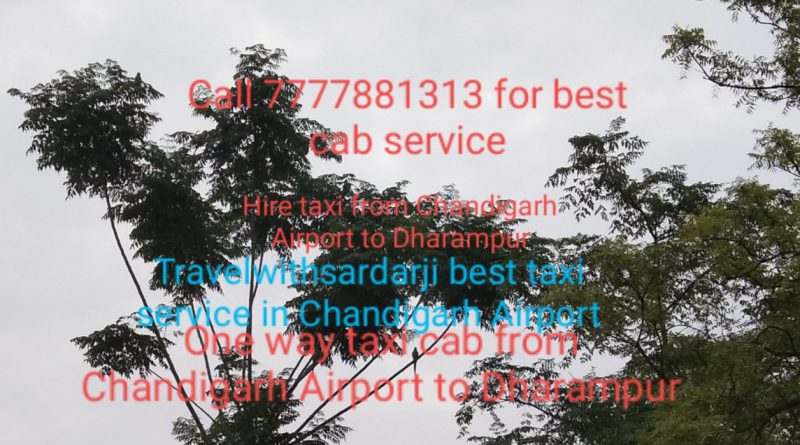 Taxi from Chandigarh Airport to Dharampur || Book one way taxi/cab Chandigarh Airport to Dharampur |Call 7777881313 for best price